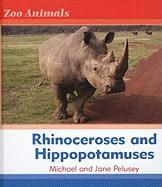 Rhinoceroses and Hippopotamuses Rhinoceroses and Hippopotamuses - Pelusey, Michael; Palusey, Michael; Palusey, Jane