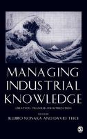 Managing Industrial Knowledge: Creation, Transfer and Utilization