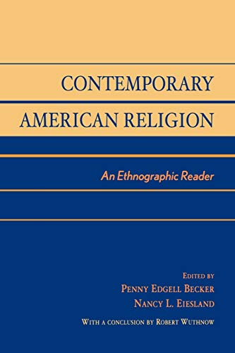 Contemporary American Religion: An Ethnographic Reader - Penny Edgell, Nancy L. Eiesland