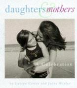 Daughters & Mothers: A Celebration