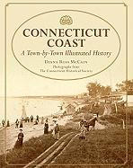 Connecticut Coast: A Town-By-Town Illustrated History - McCain, Diana Ross