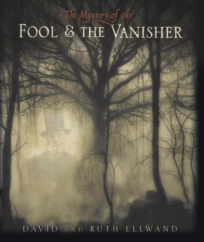 The Mystery of the Fool and the Vanisher - Ruth Ellwand; David Ellwand