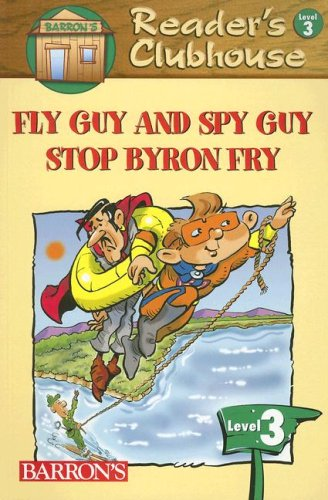 Fly Guy and Spy Guy Stop Byron Fry (Reader's Clubhouse Level 3 Readers) - Reader's Clubhouse