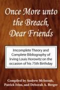 Once More Unto the Breach, Dear Friends: Incomplete Theory and Complete Bibliography of Irving Louis Horowitz
