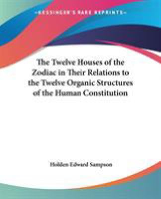 The Twelve Houses of the Zodiac in Their - Holden Edwa Sampson
