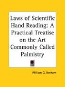 Laws of Scientific Hand Reading: A Practical Treatise on the Art Commonly Called Palmistry