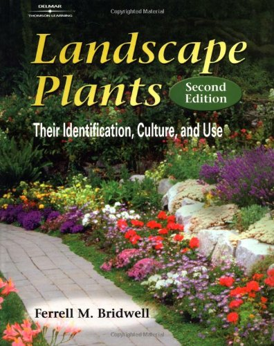 Landscape Plants: Their Identification, Culture, and Use - Ferrell M. Bridwell