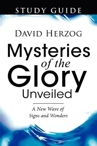 Mysteries of the Glory Unveiled Study Guide - David Herzog