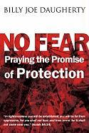 No Fear: Praying the Promises of Protection - Daugherty, Billy Joe