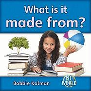 What Is It Made From? - Kalman, Bobbie