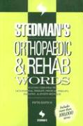 Stedman's Orthopaedic & Rehab Words: Includes Chiropractic, Occupational Therapy, Physical Therapy, Podiatric, & Sports Medicine - Stedman, Thomas Lathrop
