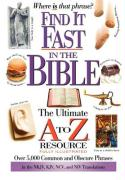 Find It Fast in the Bible: The Ultimate A to Zb.Resource Series