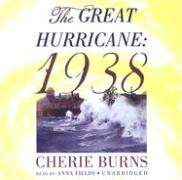 The Great Hurricane: 1938 - Burns, Cherie