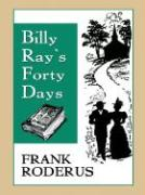 Billy Ray's Forty Days - Roderus, Frank