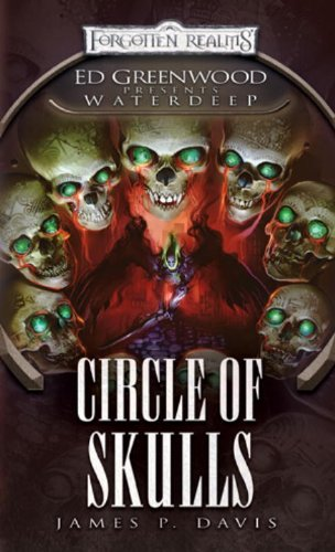 Circle of Skulls: Ed Greenwood Presents: Waterdeep - James P. Davis