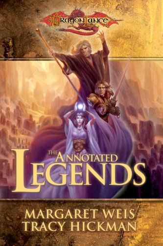 The Annotated Legends (Dragonlance: Legends Trilogy) - Margaret Weis; Tracy Hickman