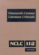 Nineteenth-Century Literature Criticism: Topics Volume