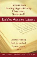 Building Academic Literacy: Lessons from Reading Apprenticeship Classrooms Grades 6-12