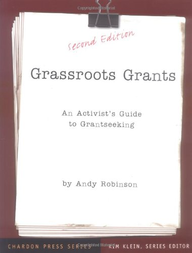 Grassroots Grants: An Activist's Guide to Grantseeking - Andy Robinson