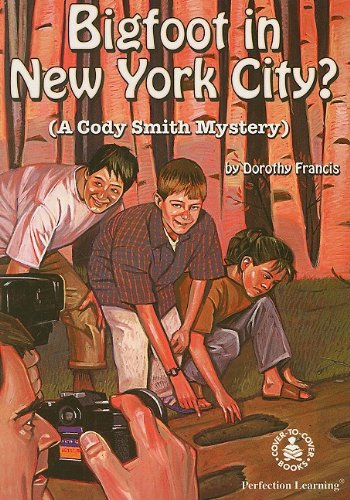 Bigfoot in New York City? (Cover-To-Cover Novels) - Dorothy Francis