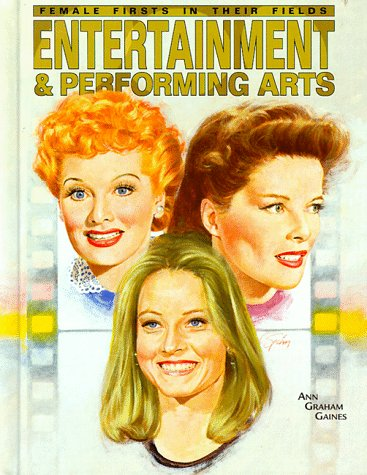 Entertainment  &  Performing Art-Out of Print(oop) (Female Firsts in Their Fields) - Ann Graham Gaines