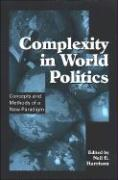 Complexity in World Politics: Concepts and Methods of a New Paradigm