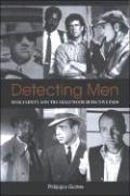 Detecting Men: Masculinity and the Hollywood Detective Film - Gates, Philippa