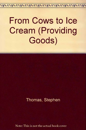From Cows to Ice Cream - Stephen Thomas