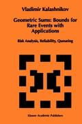 Geometric Sums: Bounds for Rare Events with Applications