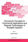 Conversion Concepts for Commercial Application and Disposal Technologies of Energetic Systems