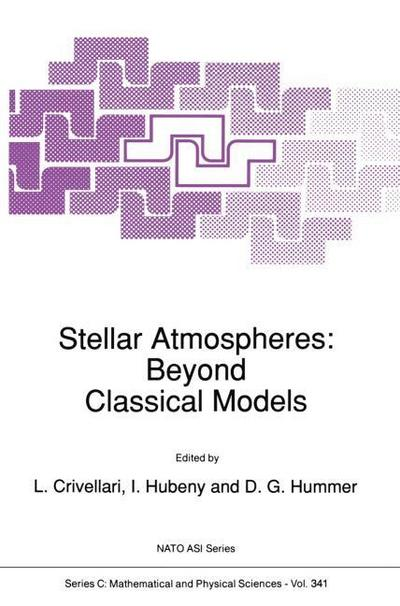 Stellar Atmospheres: Beyond Classical Models - L. Crivellari
