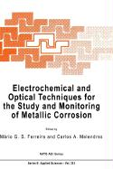 Electrochemical and Optical Techniques for the Study and Monitoring of Metallic Corrosion