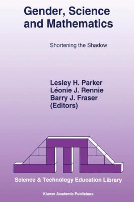 Gender, Science and Mathematics : Shortening the Shadow - Lesley H. Parker