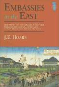 Embassies in the East: The Story of the British Embassies in Japan, China and Korea from 1859 to the Present