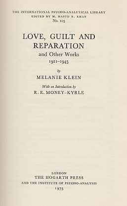 Love; Guilt and Reparation and Other Works 1921-1945. Introd. by R.E. Money-Kyrle. - Klein, Melanie