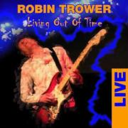 Living Out Of Time (Live) - Trower, Robin