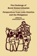 The Challenge of Rural Democratisation: Perspectives from Latin America and the Philippines