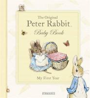 The Original Peter Rabbit Baby Book: My First Year