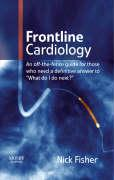 """Frontline Cardiology: An Off-The-Fence Guide for Those Who Need a Definitive Answer to """"What Do I Do Next?"""""""