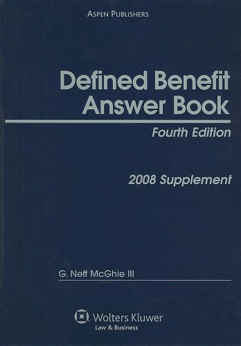 Defined Benefit Answer Book: 2008 Supplement - G. Neff, III McGhie