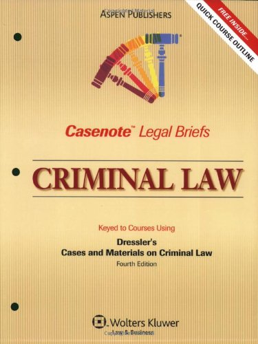 Casenote Legal Briefs Criminal Law: Keyed to Dressler and Thomas, 4e - Casenotes