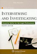 Interviewing and Investigating: Essential Skills for the Legal Professional