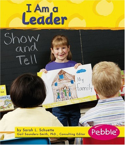 I Am a Leader (Character Values) - Sarah L. Schuette
