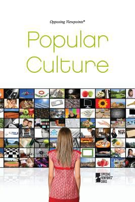Popular Culture (Opposing Viewpoints) - Haugen, David