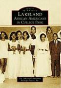 Lakeland: African Americans in College Park - The Lakeland Community Heritage Project