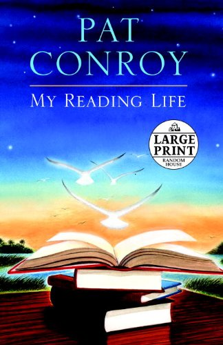 My Reading Life (Random House Large Print) - Pat Conroy