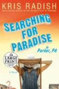 Searching for Paradise in Parker, PA - Radish, Kris