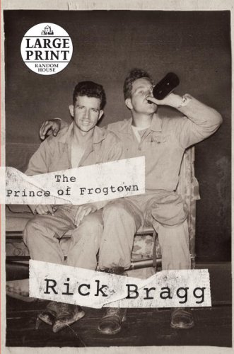 The Prince of Frogtown (Random House Large Print) - Rick Bragg