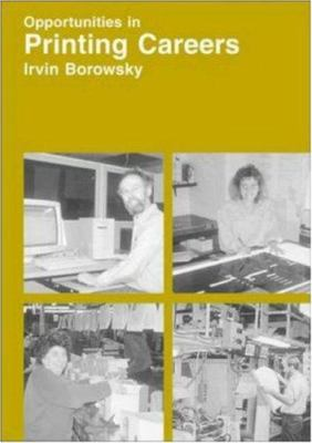 Opportunities in Printing Careers - Irvin Borowsky