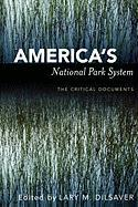 America's National Park System: The Critical Documents